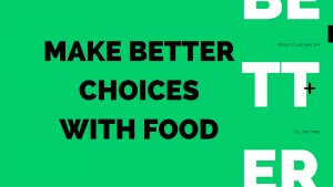 Make-Better-Choices-with-Food
