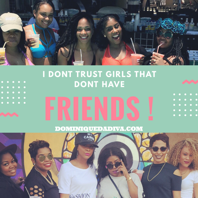 I Don't Trust Girls That Don't Have Friends, Here's Why